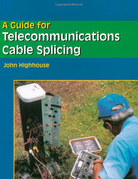 A Guide For Telecommunications Cable Splicing недорго, оригинальная цена