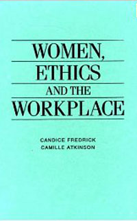 Women, Ethics and the Workplace women ethics and the workplace
