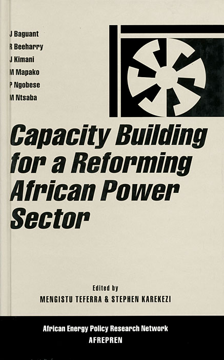 Capacity Building for a Reforming African Power Sector цена