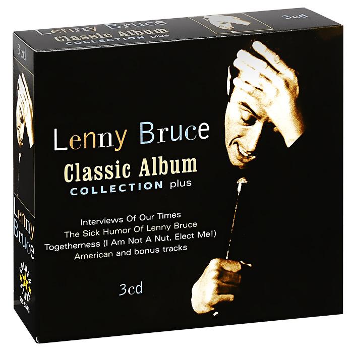 Брюс Ленни Lenny Bruce. Classic Album Collection Plus (3 CD) цена