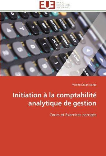 Initiation a la comptabilite analytique de gestion: Cours et Exercices corriges a verreault la comptabilite bilingue