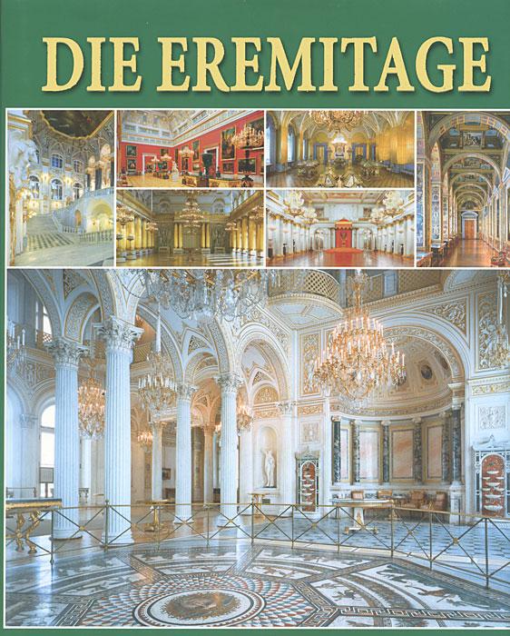 В. И. Добровольский Die Eremitage: Interieurs eremitage geschichte der museumsgebaude und sammlungen