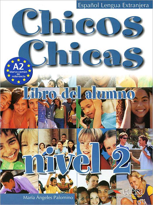 лучшая цена Chicos chicas 2: Libro del alumno: Nivel 2