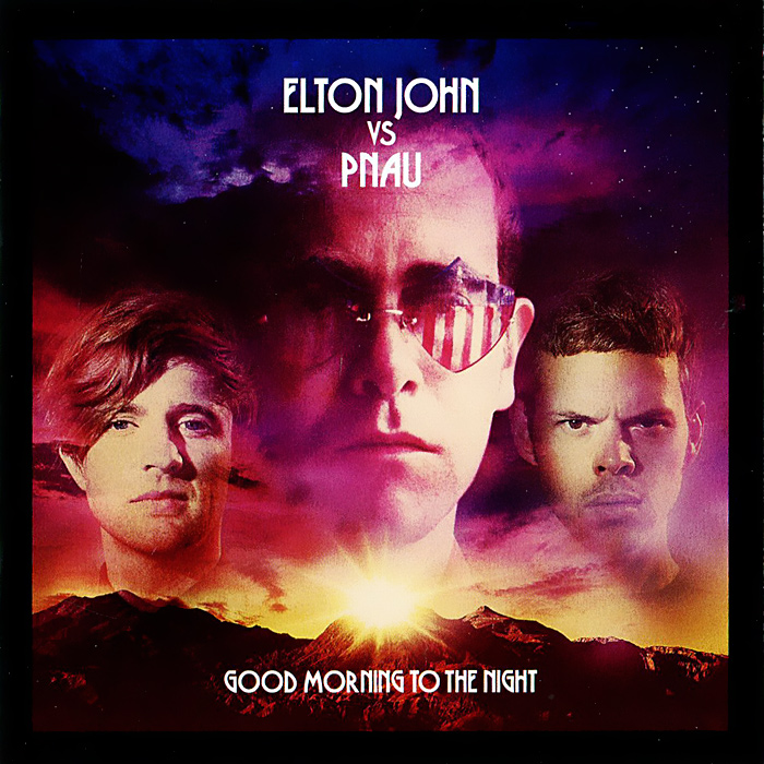 Элтон Джон,Pnau Elton John Vs Pnau. Good Morning To The Night элтон джон elton john goodbye yellow brick road don t shoot me i m only the piano player 2 cd