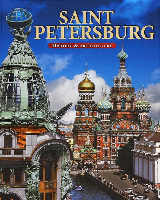 М. Ф. Альбедиль Saint Petersburg. History & Architecture / Санкт-Петербург. История и архитектура цены