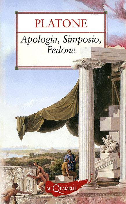 Apologia, simposio, fedone apologia simposio fedone