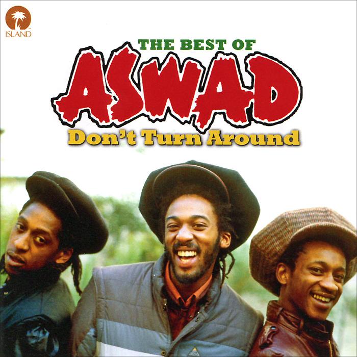 """Aswad. Don't Turn Around: Best Of Aswad. """"Aswad"""""""