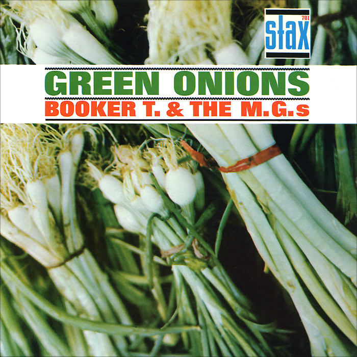 Booker T. & The MG's Booker T & The MG's. Green Onions booker