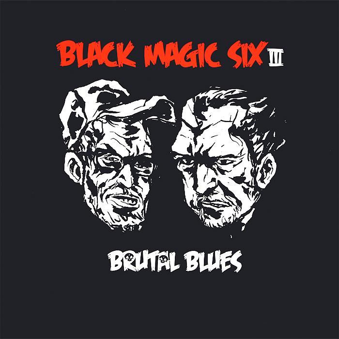 """Black Magic Six"" Black Magic Six. Brutal Blues (LP)"