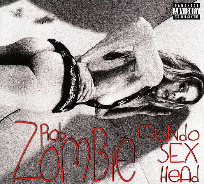 Роб Зомби Rob Zombie. Mondo Sex Head rob zombie rob zombie electric warlock acid witch satanic orgy celebration dispenser