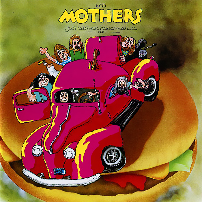 Фрэнк Заппа,The Mothers Frank Zappa, The Mothers. Just Another Band From L.A.