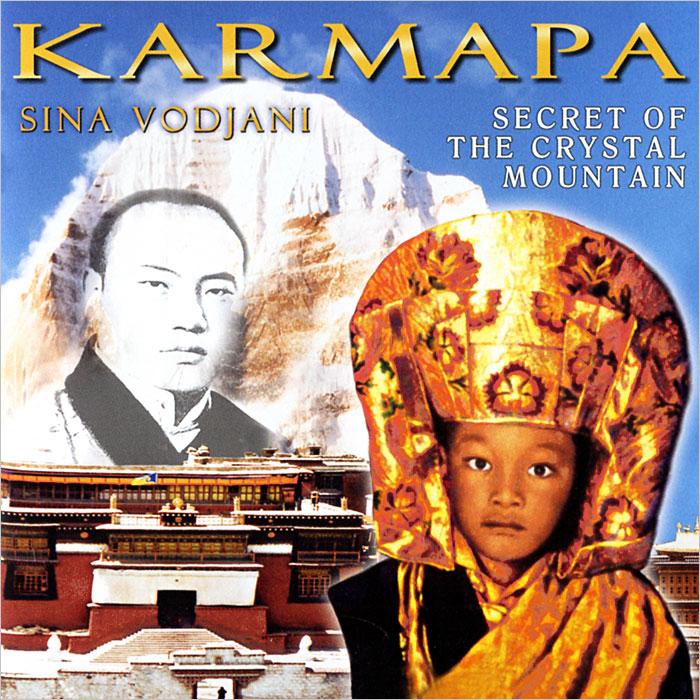 Sina Vodjani. Karmapa. Secret Of The Crystal Mountain laura brentwood sina see tõeline