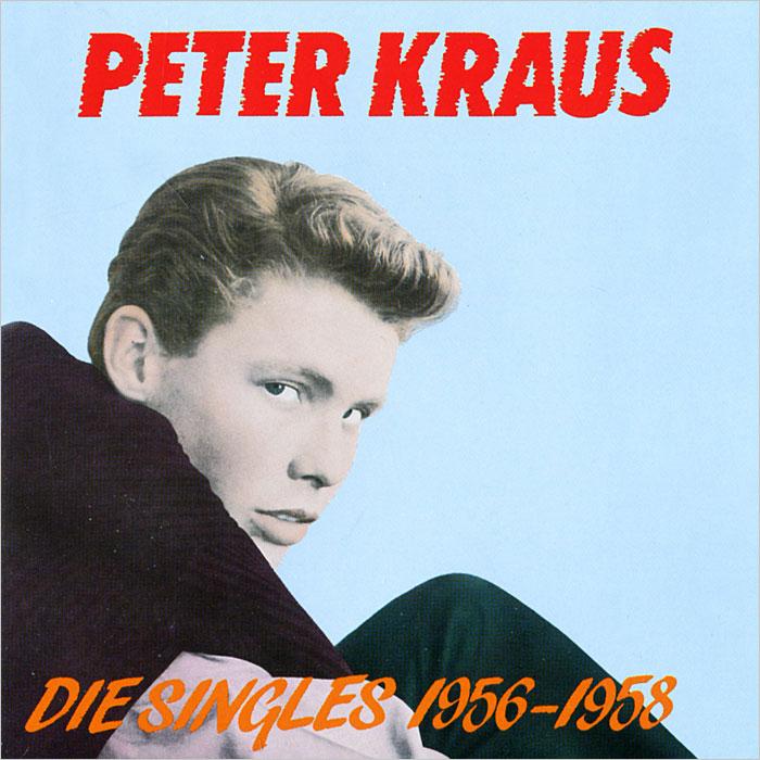 Peter Kraus. Die Singles 1956-1958