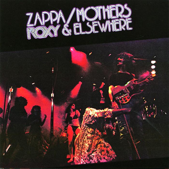 Фрэнк Заппа,The Mothers Zappa / Mothers. Roxy & Elsewhere цена