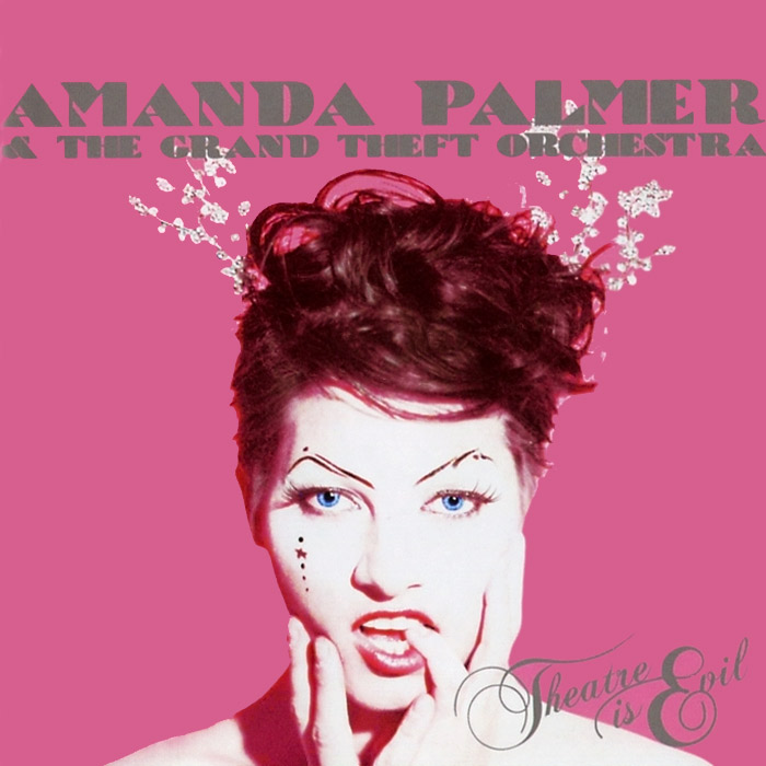 Amanda Palmer& The Grand Theft Orchestra. Theatre Is Evil . ...