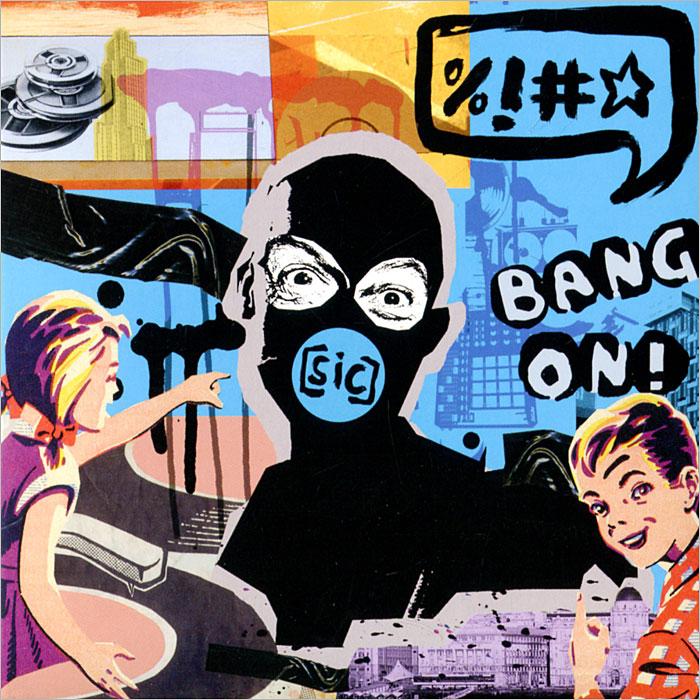 Bang On Bang On! (Sic) bang