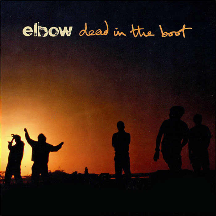 """""""Elbow"""" Elbow. Dead In The Boot"""