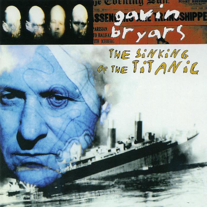 Гэвин Брайарс Gavin Bryars. The Sinking of the Titanic titanic book