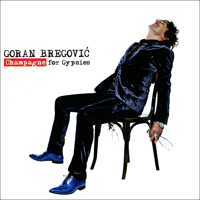 Goran Bregovic. Champagne For Gypsies goran bregovic music for films