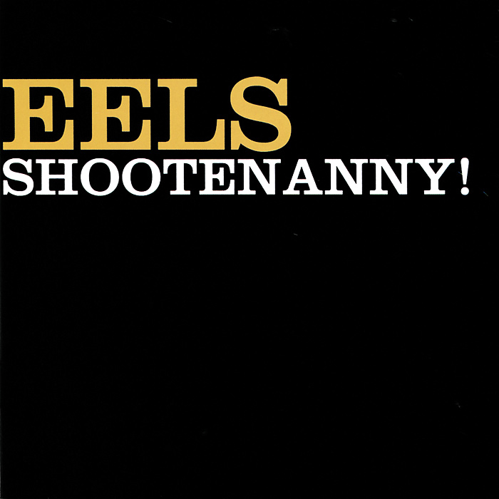 Eels Eels. Shootenanny! eels manchester