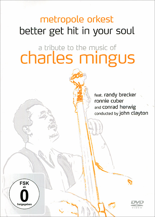 Фото - Metropol Orkest: Better Get Hit In Your Soul - A Tribute To The Music Of Charles Mingus charles mingus charles mingus the black saint and the sinner lady