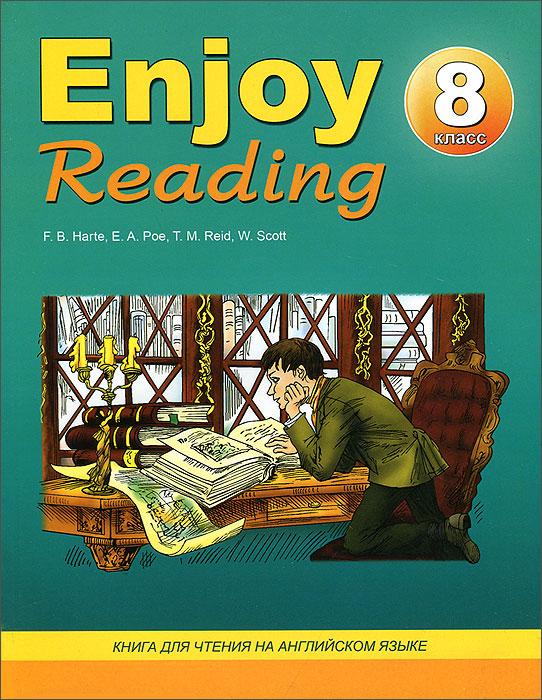 Е. А. Чернышова Enjoy Reading 8 / Английский язык. 8 класс. Книга для чтения