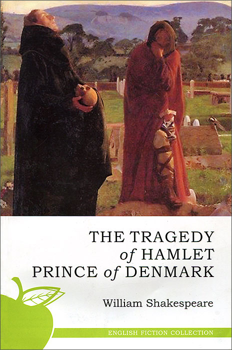 William Shakespeare The Tragedy of Hamlet Prince of Denmark