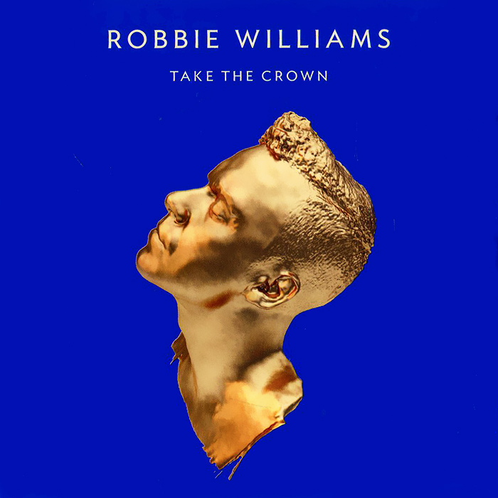 Робби Уильямс Robbie Williams. Take The Crown robbie williams robbie williams swings both ways 2 lp