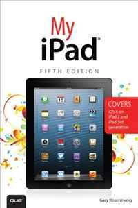 My iPad (Covers iOS 6 on iPad 2 and iPad 3rd generation) (5th Edition) my ipad covers ios 6 on ipad 2 and ipad 3rd generation 5th edition