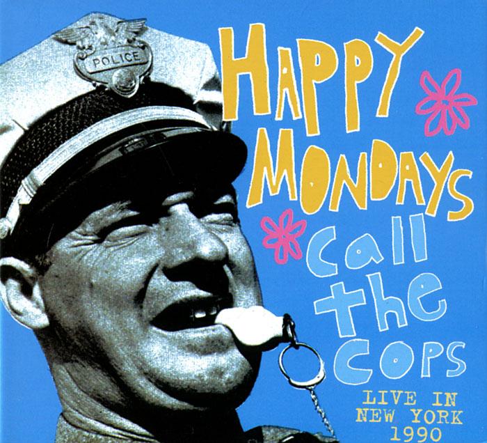 Фото - Happy Mondays Happy Mondays. Call The Cops. Live In New York 1990 подушка printio mondays are evil