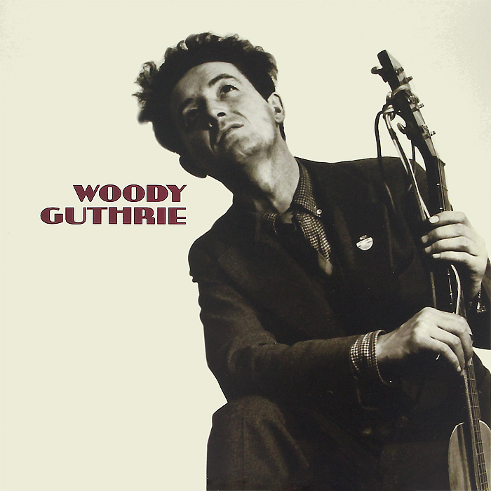 Вуди Гатри Woody Guthrie. This Machine Kills Fascists (LP) woody guthrie house of earth