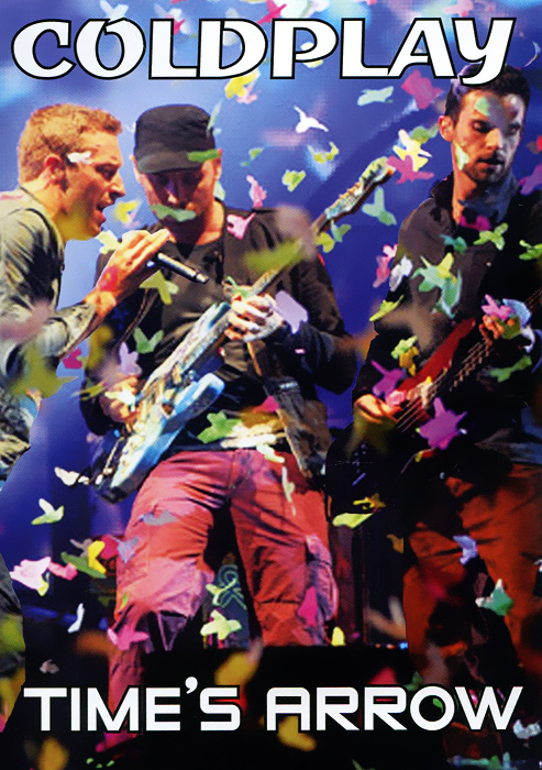 Coldplay: Time's Arrow Coldplay's career trajectory to date could barely have been more...