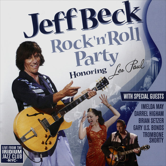 Джефф Бек Jeff Beck. Rock 'N' Roll Party. Honoring Les Paul все цены