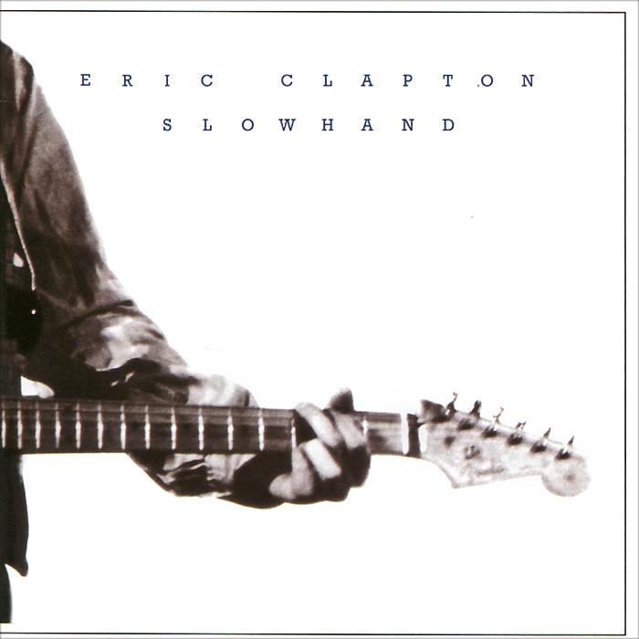 Эрик Клэптон Eric Clapton. Slowhand. 35th Anniversary Edition эрик клэптон eric clapton slowhand 35th anniversary edition lp