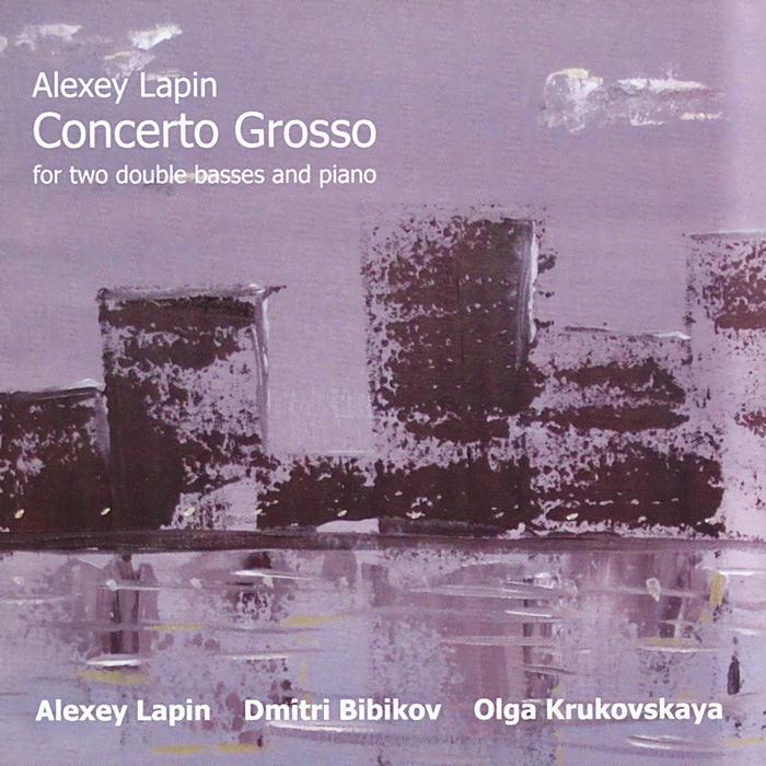 Алексей Лапин,Дмитрий Бибиков,Ольга Крюковская Алексей Лапин. Concerto Grosso все цены
