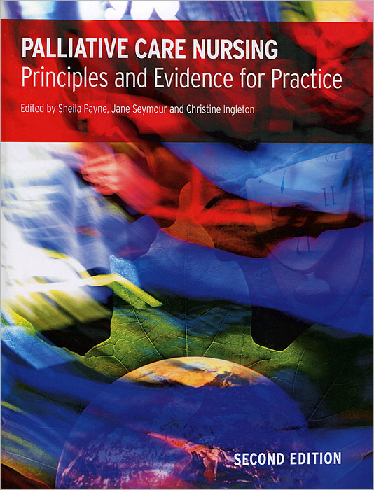 Palliative Care Nursing: Principles and Evidence for Practice carol dealey the care of wounds a guide for nurses