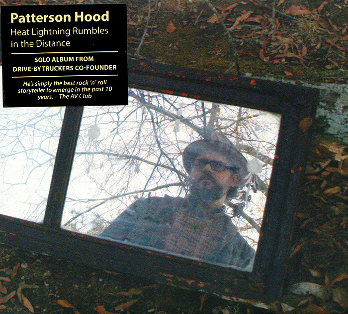 Patterson Hood Patterson Hood. Heat Lightning Rumbles In The Distance цена