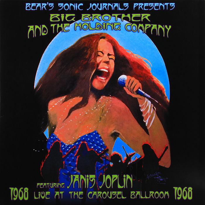 Big Brother & The Holding Company,Дженис Джоплин Bear's Sonic Journals Presents. Big Brother And The Holding Company Featuring Janis Joplin. Live At The Carousel Ballroom 1968 (2 LP) дженис джоплин janis joplin farewell song