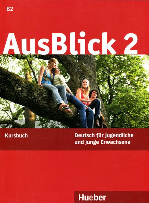 AusBlick 2: Deutsch fur Jugendliche und junge Erwachsene: Kursbuch planet 2 kursbuch deutsch fur jugendliche