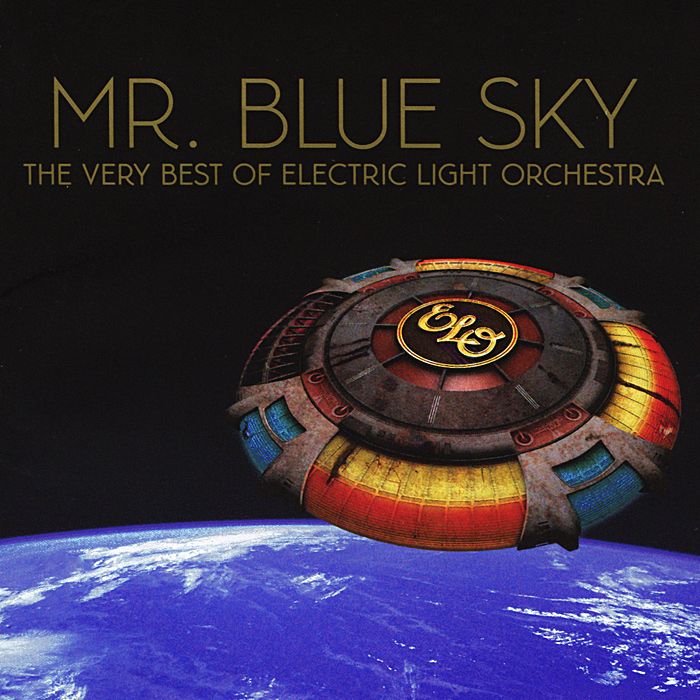 Electric Light Orchestra ELO. Mr Blue Sky. The Very Best Of Electric Light Orchestra electric light orchestra electric light orchestra jeff lynne s elo alone in the universe