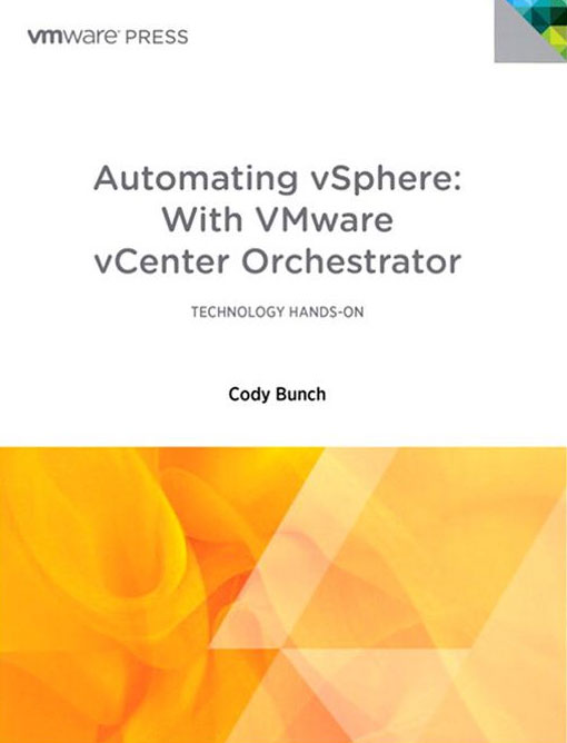 Automating vSphere: With VMware vCenter Orchestrator (VMware Press Technology) automating vsphere with vmware vcenter orchestrator vmware press technology