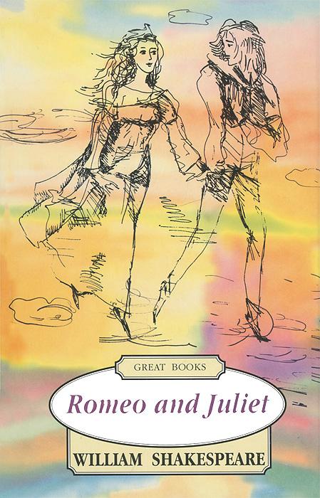 William Shekspeare Romeo and Juliet shakespeare w romeo and juliet ромео и джульетта пьеса на англ яз