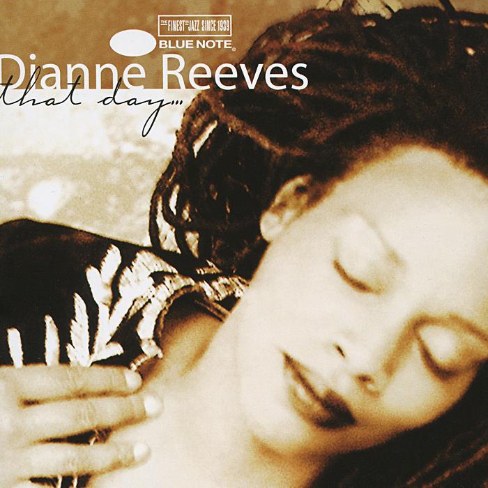 Диан Ривз Dianne Reeves. That Day все цены