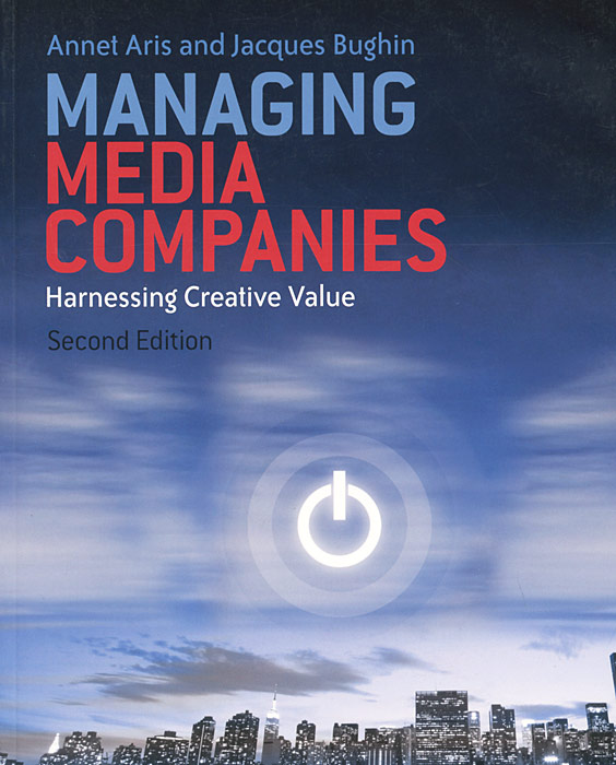 Managing Media Companies: Harnessing Creative Value marc goedhart valuation measuring and managing the value of companies