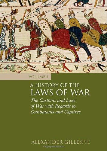 A History of the Laws War: Volume 1