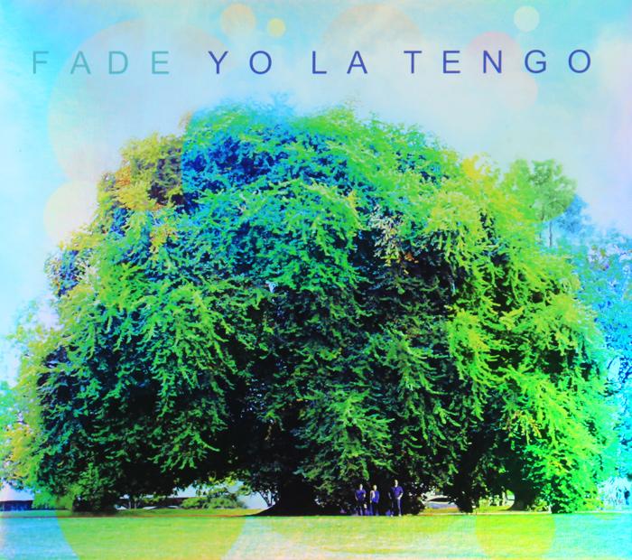 Йо Ла Тенго Yo La Tengo. Fade цена