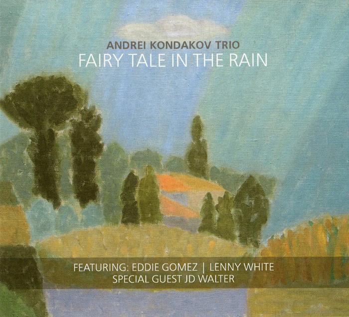 Андрей Кондаков Andrei Kondakov Trio. Fairy Tale In The Rain цена