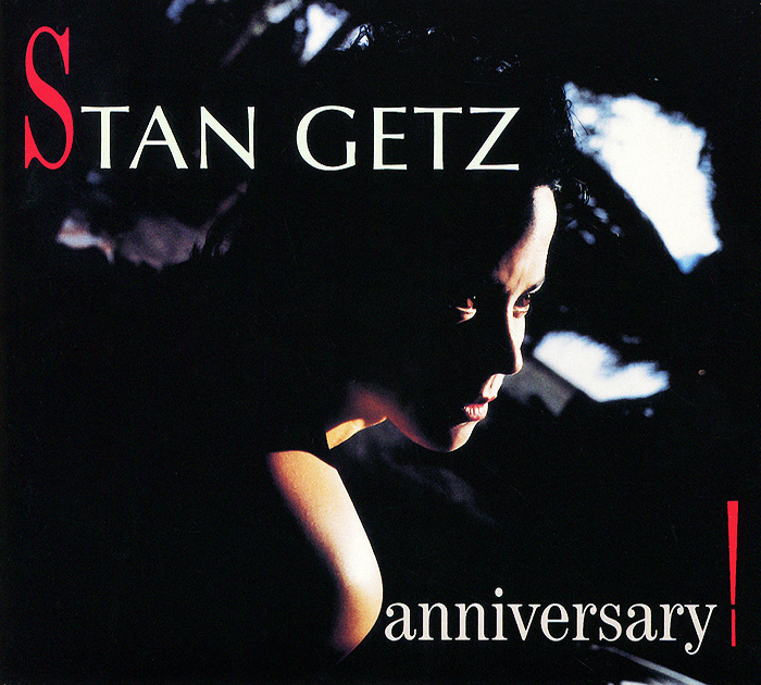 Стэн Гетц Stan Getz. Anniversary! стэн гетц stan getz big band bossa nova lp