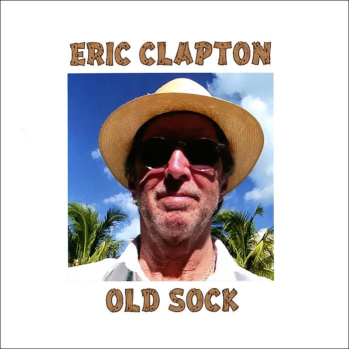 Эрик Клэптон Eric Clapton. Old Sock