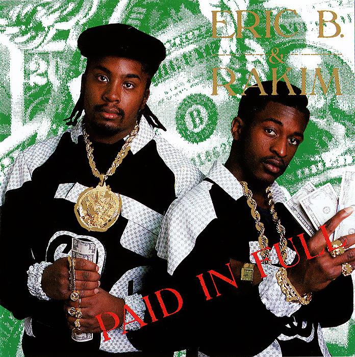 Eric B. & Rakim Eric B & Rakim. Paid In Full eric antoine bordeaux